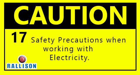 17 Safety Precautions when working with Electricity