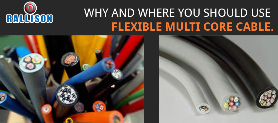 Why and where you should use Flexible Multi core Cable.