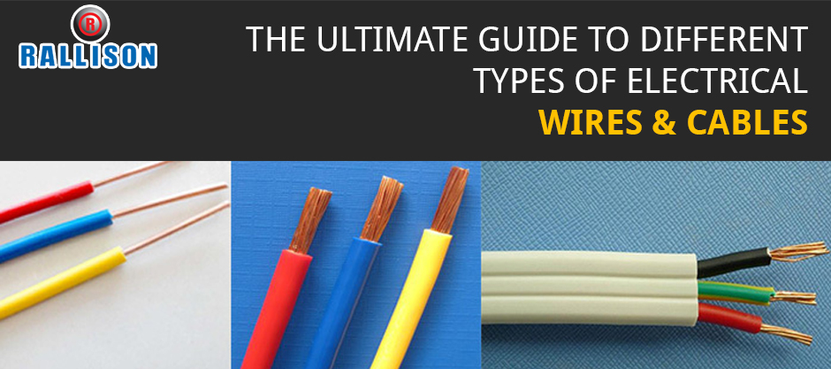 The ultimate guide to different types of electrical wires & cables