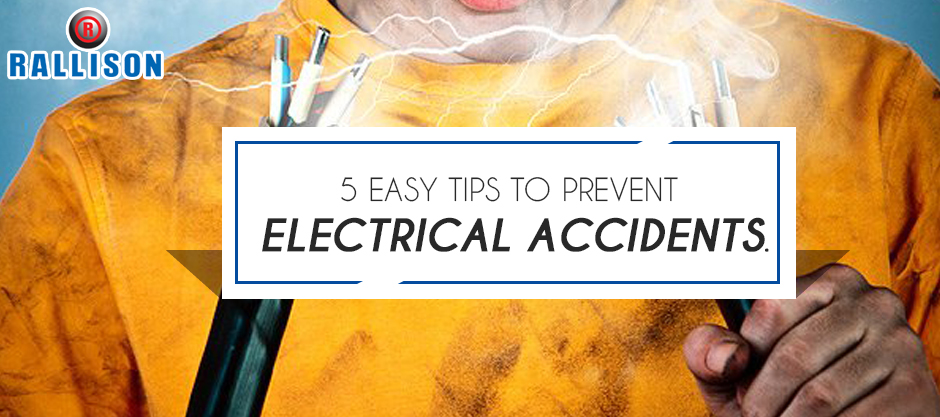 5 easy tips to prevent electrical accidents.