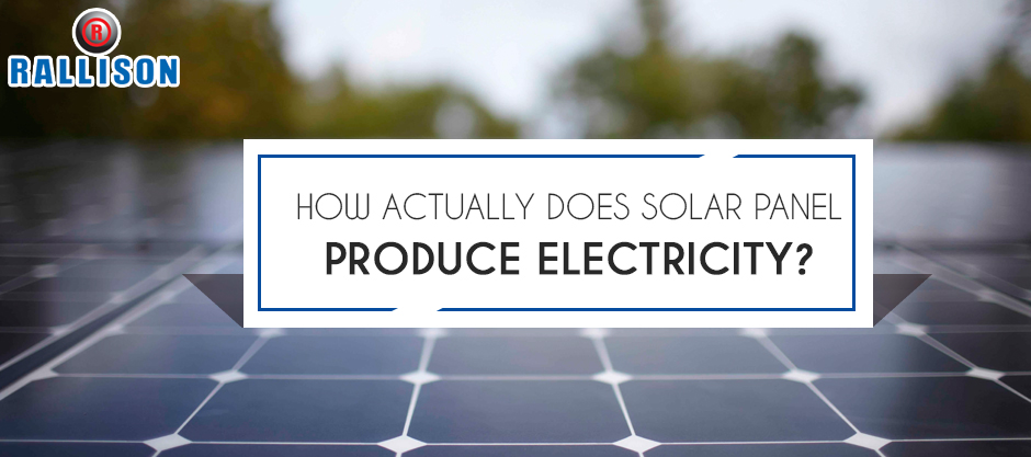 How actually does Solar panel produce electricity?