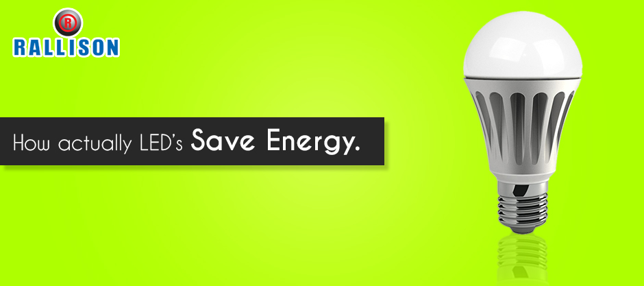 How actually LED's save energy.