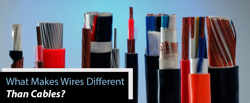 What makes wires different than cables?