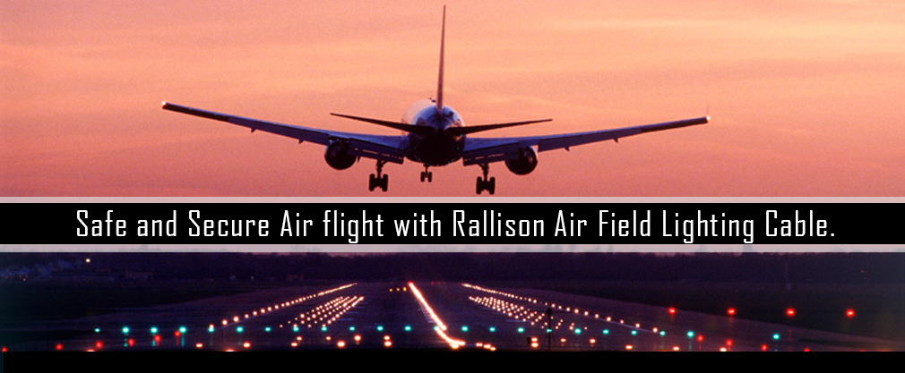 Safe and Secure Air flight with Rallison Air Field Lighting Cable.