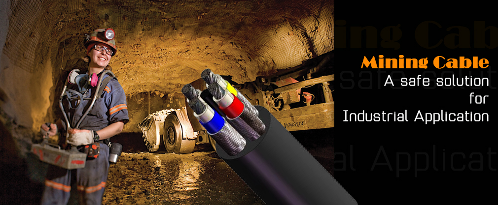 Mining Cable: A safe solution for Industrial Application