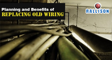 Planning and Benefits of Replacing Old Wiring