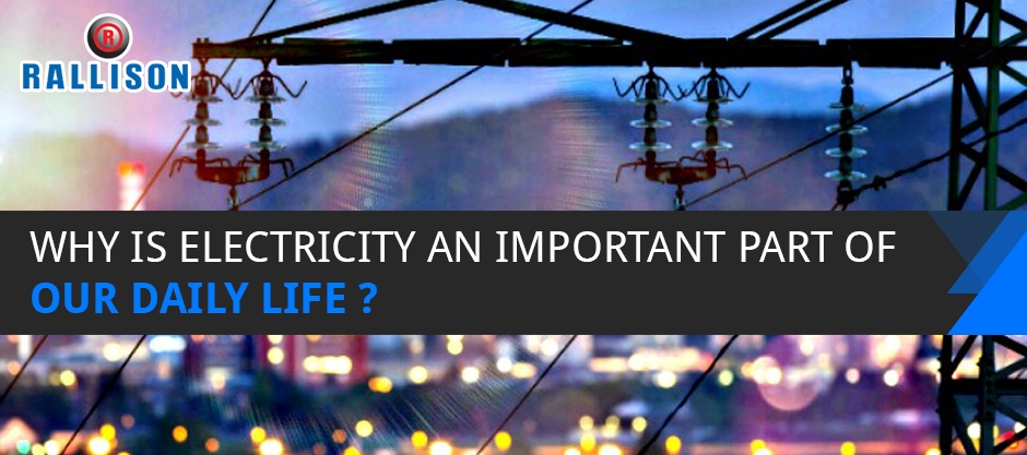 Why is electricity an important part of our daily life?