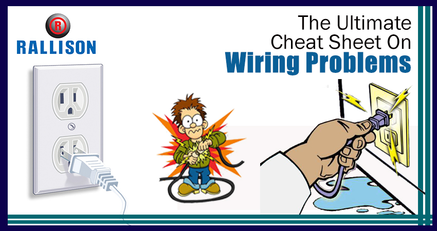The Ultimate Cheat Sheet On Wiring Problems