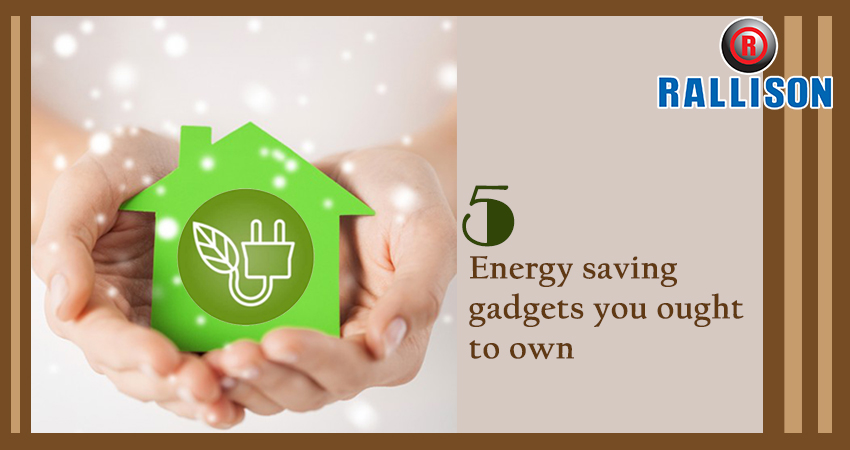 5 Energy-saving gadgets you ought to own