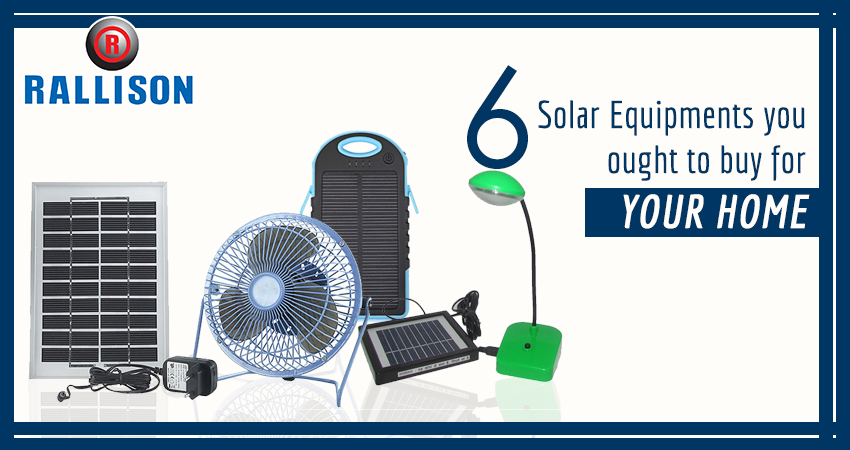 6 Solar Equipment you ought to buy for your home